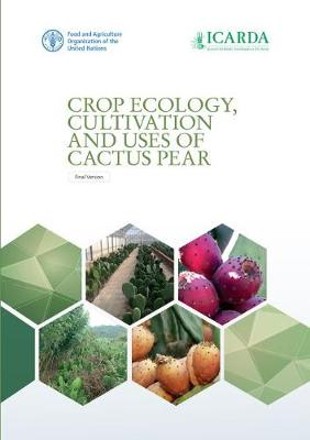Crop Ecology, Cultivation and Uses of Cactus Pear - Food and Agriculture Organization