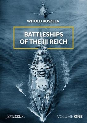 Battleships Of The Third Reich Volume 1 - Witold Koszela