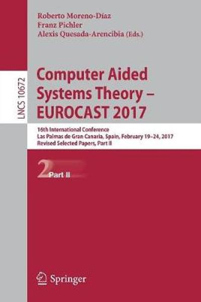Computer Aided Systems Theory - EUROCAST 2017 - Roberto Moreno-Diaz