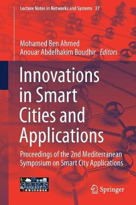Innovations in Smart Cities and Applications - Mohamed Ben Ahmed