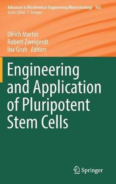 Engineering and Application of Pluripotent Stem Cells - Ulrich Martin