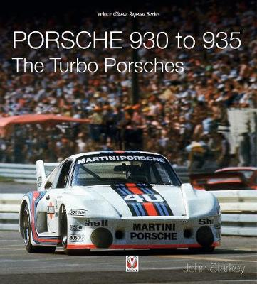Porsche 930 to 935: The Turbo Porsches - John Starkey