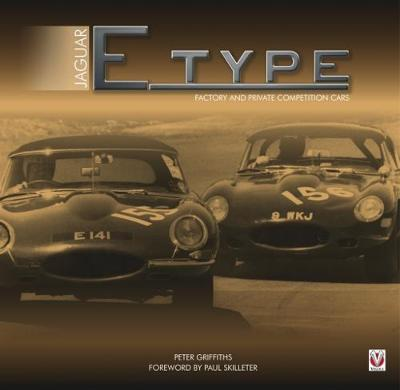 Jaguar E-type Factory and Private Competition Cars - Peter Griffiths