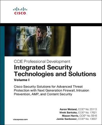 Integrated Security Technologies and Solutions - Volume I - Aaron Woland