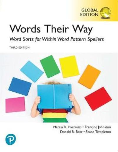 Words Their Way: Word Sorts for Within Word Pattern Spellers, Global Edition - Marcia Invernizzi