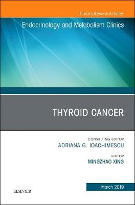 Thyroid Cancer, An Issue of Endocrinology and Metabolism Clinics of North America -