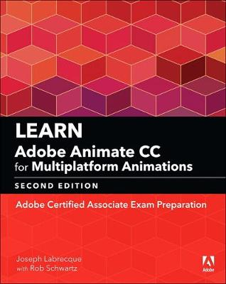 Learn Adobe Animate CC for Multiplatform Animations - Joseph Labrecque