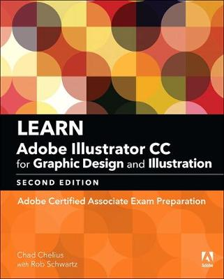 Learn Adobe Illustrator CC for Graphic Design and Illustration - Chad Chelius