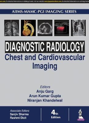 Diagnostic Radiology: Chest and Cardiovascular Imaging - Anu Garg