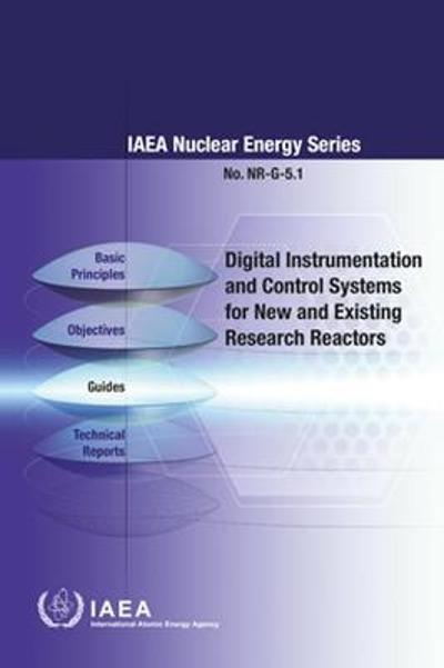 Digital Instrumentation and Control Systems for new Facilities and Modernization of Existing Research Reactors - IAEA
