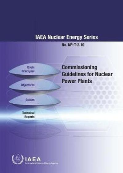 Commissioning Guidelines for Nuclear Power Plants - IAEA