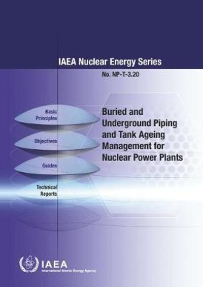Buried and Underground Piping and Tank Ageing Management for Nuclear Power Plants - IAEA