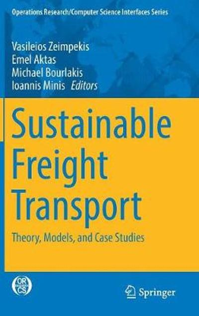 Sustainable Freight Transport - Vasileios Zeimpekis
