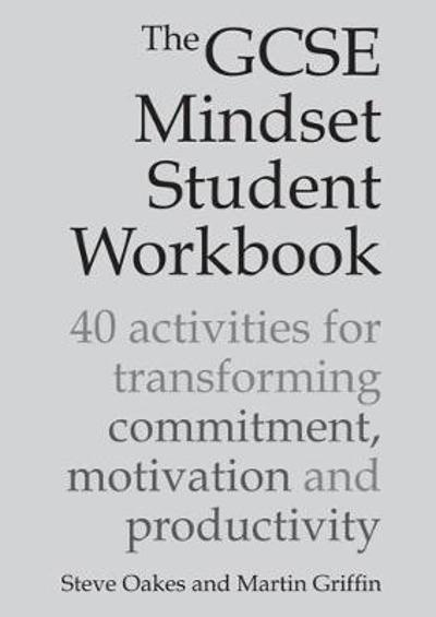 The GCSE Mindset Student Workbook - Steve Oakes
