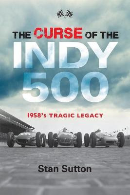 The Curse of the Indy 500 - Stan Sutton