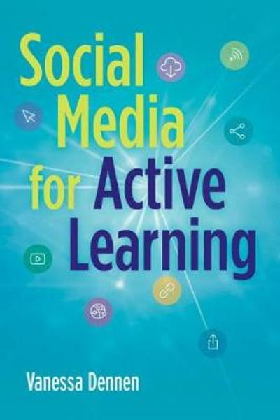 Social Media for Active Learning - Vanessa Dennen