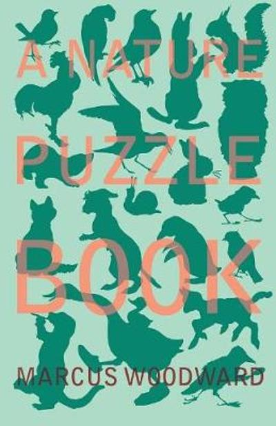 A Nature Puzzle Book - Marcus Woodward