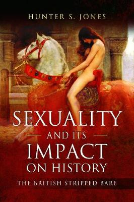Sexuality and its Impact on History - Hunter S. Jones