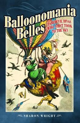 Balloonomania Belles - Sharon Wright