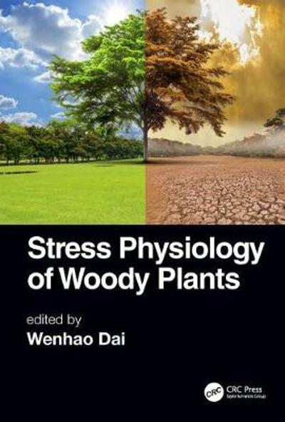 Stress Physiology of Woody Plants - Wenhao Dai