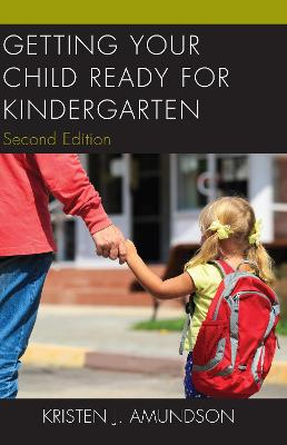 Getting Your Child Ready for Kindergarten - Kristen J. Amundson