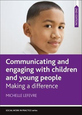 Communicating and Engaging with Children and Young People - Michelle Lefevre