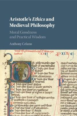 Aristotle's Ethics and Medieval Philosophy - Anthony J. Celano