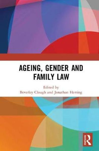 Ageing, Gender and Family Law - Jonathan Herring