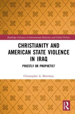Christianity and American State Violence in Iraq - Christopher A. Morrissey