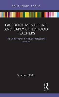 Facebook Mentoring and Early Childhood Teachers - Sharryn Clarke