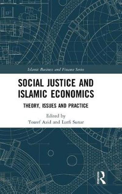 Social Justice and Islamic Economics - Toseef Azid