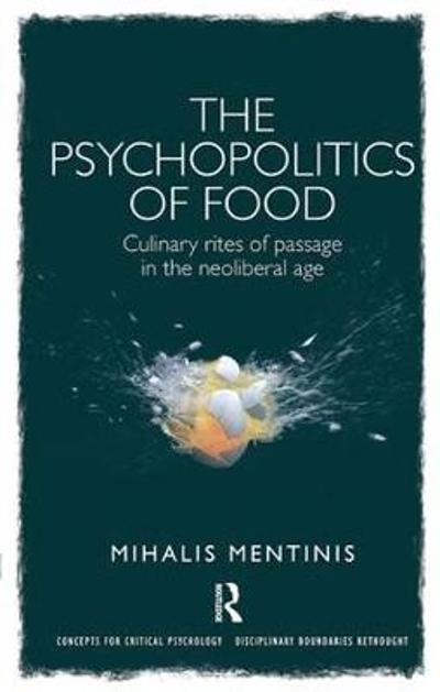 The Psychopolitics of Food - Mihalis Mentinis