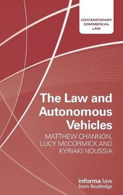 The Law and Autonomous Vehicles - Matthew Channon