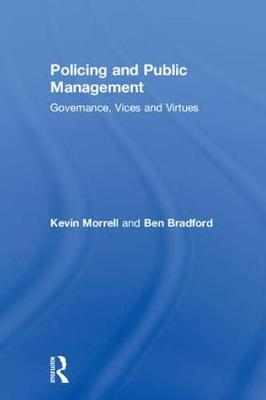 Policing and Public Management - Kevin Morrell