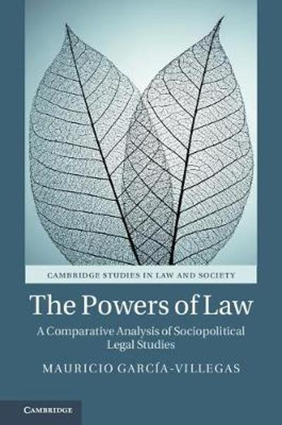 The Powers of Law - Mauricio Garcia-Villegas