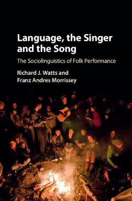 Language, the Singer and the Song - Richard J. Watts