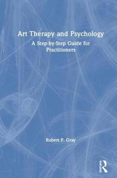 Art Therapy and Psychology - Robert Gray