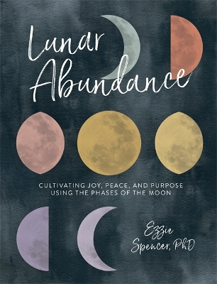 Lunar Abundance - Ezzie Spencer, PhD