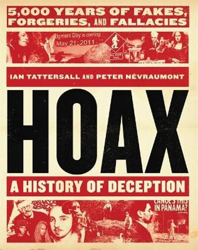 Hoax: A History of Deception - Ian Tattersall