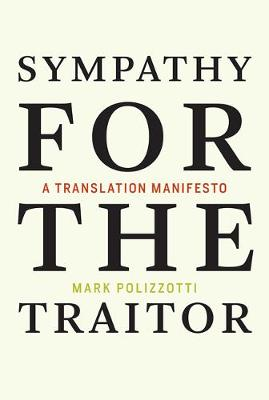 Sympathy for the Traitor - Mark Polizzotti