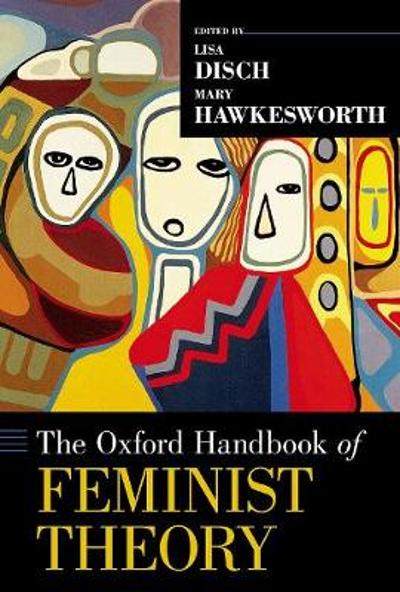 The Oxford Handbook of Feminist Theory - Lisa Disch