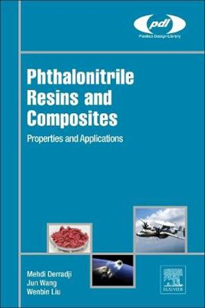 Phthalonitrile Resins and Composites - Mehdi Derradji