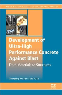 Development of Ultra-High Performance Concrete against Blasts - Chengqing Wu