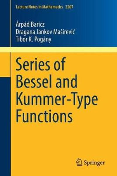 Series of Bessel and Kummer-Type Functions - Arpad Baricz