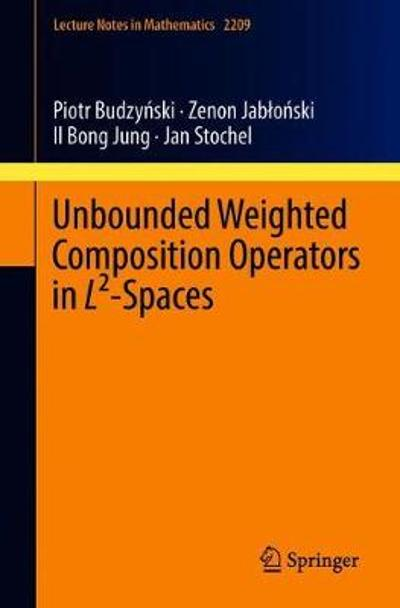 Unbounded Weighted Composition Operators in L(2)-Spaces - Piotr Budzynski