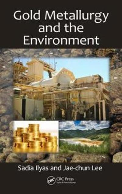 Gold Metallurgy and the Environment - Sadia Ilyas