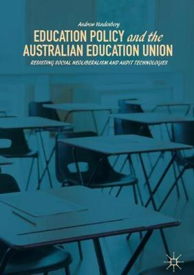 Education Policy and the Australian Education Union - Andrew Vandenberg