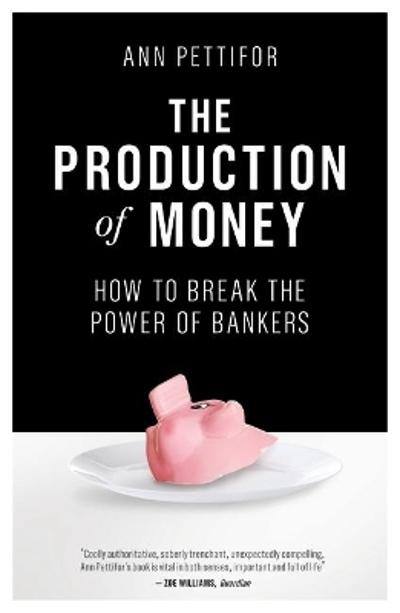 The Production of Money - Ann Pettifor
