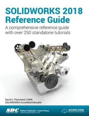 SOLIDWORKS 2018 Reference Guide - David Planchard