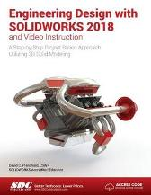 Engineering Design with SOLIDWORKS 2018 and Video Instruction - David Planchard